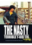 "The Nasty ""Terrible"" T-KID 170"