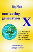 Motivating Generation X