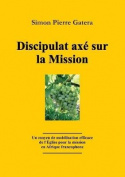 Discipulat Axe Sur La Mission [FRE]