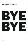 Bye Bye: Michael Schirner
