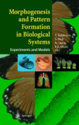 Morphogenesis and Pattern Formation in Biological Systems