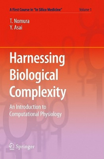 Harnessing Biological Complexity (A First Course in Silico Medicine)
