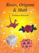 Roses, Origami & Math