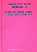 Algebraic and Arithmetic Structures of Moduli Spaces (Sapporo 2007)