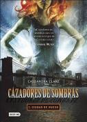 Cazadores de Sombras [Spanish]