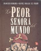 La Peor Seora del Mundo [Spanish]