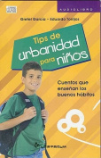 Tips de Urbanidad Para Ninos [Spanish] [Audio]