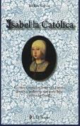 Isabel la Catolica [Spanish]