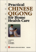 Practical Chinese Qigong for Home Health Care