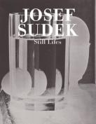 Josef Sudek: Still Lives