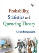 Probability, Statistics and Queueing Theory