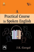 A Practical Course in Spoken English