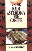 Vedic Nadi Astrology and Career