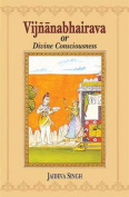 Vijnana-bhairava or Divine Consciousness