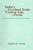 India's Overland Trade with Central Asia and Persia