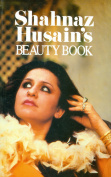 Shahnaz Husain's Beauty Book