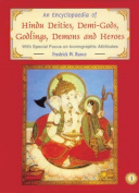 An Encyclopaedia of Hindu Deities, Demi Gods, Godlings, Demons and Heroes