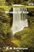 Rivers of Ice