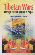 Tibetan Wars Through Sikkim, Bhutan and Nepal