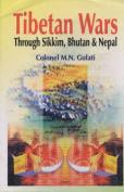 Tibetan Wars Through Sikkim, Bhutan and Nepal