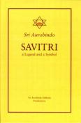 Savitri: A Legend and a Symbol