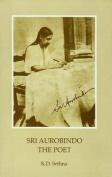 Sri Aurobindo - the Poet