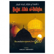 Shah Wali Allah of Delhi Hujjat Allah Al Balighah