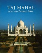 Taj Mahal Agra and Fatehpur Sikri