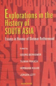 Explorations in the History of South Asia