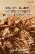 The Bengal Army and the Outbreak of the Indian Mutiny
