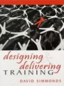 Designing and Delivering Training