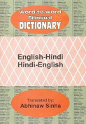 English-Hindi and Hindi-English Word-to-word Bilingual Dictionary