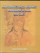 An Introduction to Buddhist Philosophy in India and Tibet
