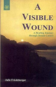 A Visible Wound