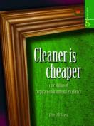 Cleaner is Cheaper: v. 5