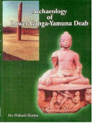 Archaeology of Lower Ganga Yamuna Doab