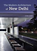 The Modern Architecture of New Delhi 1928-2007