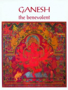 Ganesh: The Benevolent