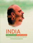 India Public Places, Private Spaces