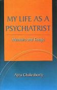My Life as a Psychiatrist