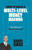 How to Build a Multilevel Money Machine