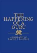 The Happening of a Guru