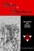Shiva to Shankara Decoding the Phallic Symbol
