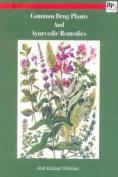 Common Drugs Plants & Ayurvedic Remedies