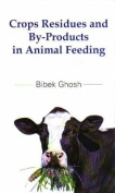 Crops Residues and by Products in Animal Feeding