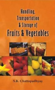 Handling Transportation and Storage of Fruits and Vegetables