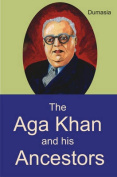 The Aga Khan and His Ancestors