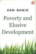 Poverty & Elusive Development
