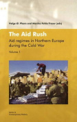 Aid Rush: Aid Regimes in Northern Europe During the Cold War