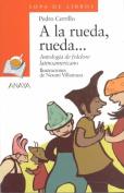 A La Rueda [Spanish]